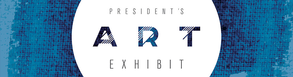 President's Art Exhibit