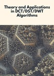 Theory and Applications in DCT/DST/DWT Algorithms by Dr. Perera