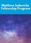 The Matthew Isakowitz Fellowship Program by Office of Prestigious Awards
